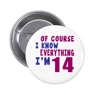 Of Course I Know Everything I Am 14 Pinback Button