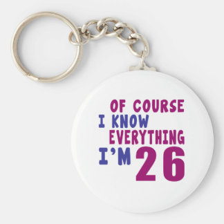 Of Course I Know Everything I Am 26 Keychain