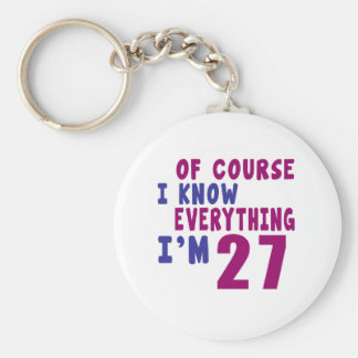 Of Course I Know Everything I Am 27 Keychain