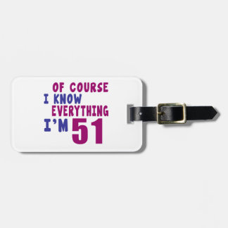 Of Course I Know Everything I Am 51 Luggage Tag