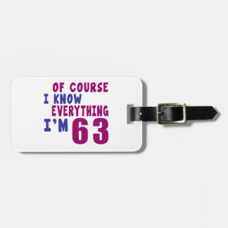 Of Course I Know Everything I Am 63 Luggage Tag
