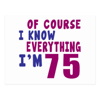 Of Course I Know Everything I Am 75 Postcard