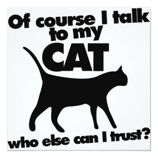Of course I talk to my cat Card
