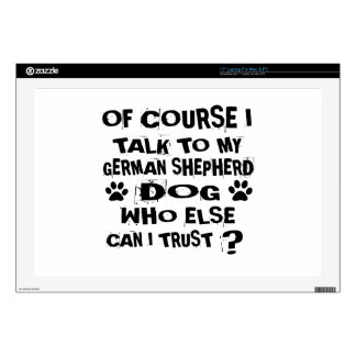 OF COURSE I TALK TO MY GERMAN SHEPHERD DOG DESIGNS LAPTOP DECAL