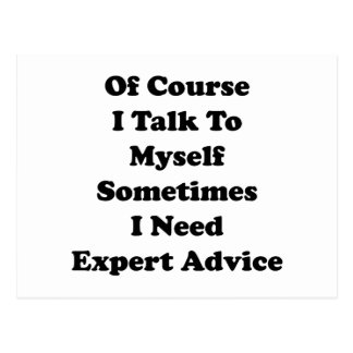 Of Course I Talk To Myself Sometimes I Need Expert Postcard
