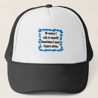Of Course I Talk To Myself Trucker Hat