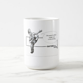 Of course I will still respect you in the morning Coffee Mug
