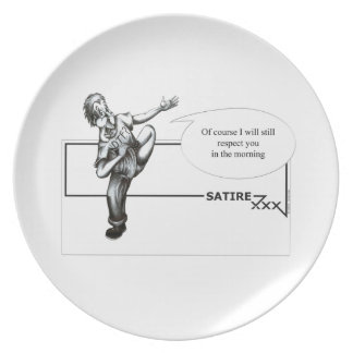 Of course I will still respect you in the morning Melamine Plate