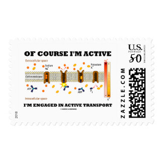 Of Course I'm Active Engaged In Active Transport Postage