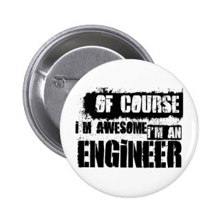 Of Course I'm Awesome I'm an Engineer Button