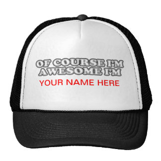 Of Course I'm Awesome I'm.... Mesh Hat