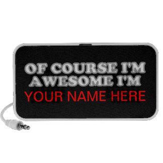 Of Course I'm Awesome I'm.... Mini Speakers