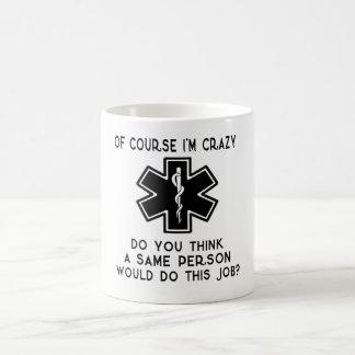 Of course I'm Crazy! Coffee Mug