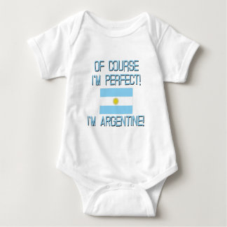 Of Course I'm Perfect, I'm Argentine! Baby Bodysuit