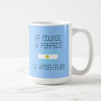 Of Course I'm Perfect, I'm Argentine! Mugs
