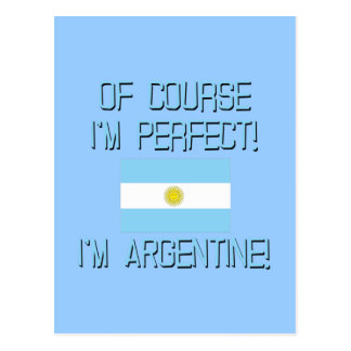 Of Course I'm Perfect, I'm Argentine! Postcard