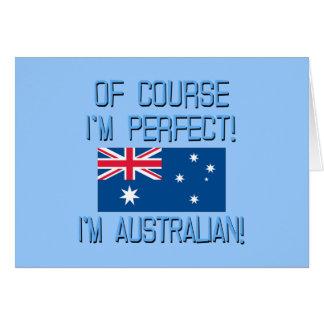 Of Course I'm Perfect, I'm Australian! Greeting Card