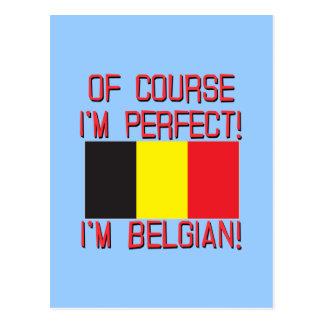 Of Course I'm Perfect, I'm Belgian! Postcard