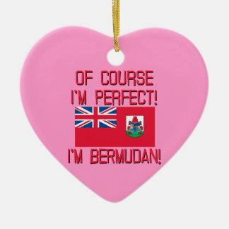 Of Course I'm Perfect, I'm Bermudan! Ceramic Ornament