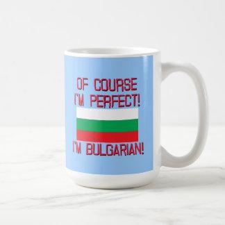 Of Course I'm Perfect, I'm Bulgarian! Mugs