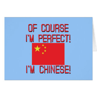 Of Course I'm Perfect, I'm Chinese! Greeting Card