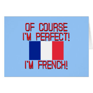 of course im perfect im FRENCH.png Greeting Card