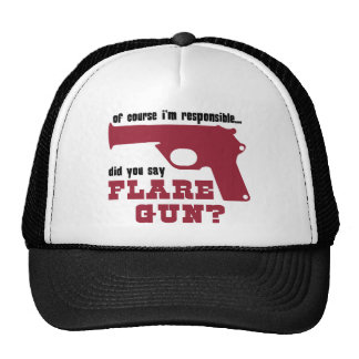 Of Course I'm Responsible, Did You Say Flare Gun Mesh Hats