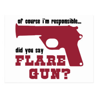 Of Course I'm Responsible, Did You Say Flare Gun Postcard