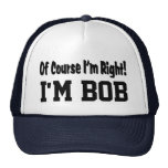 Of Course I'm Right Hat