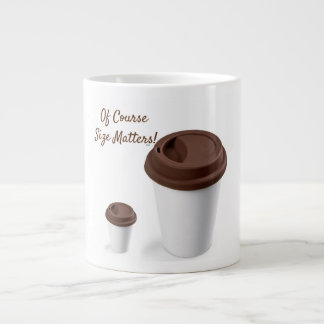 Of Course Size Matters! Large Coffee Mug