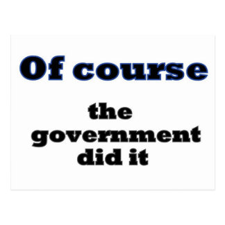 Of course the government did it postcard