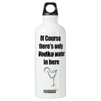 Of course there's only vodka water in here SIGG traveler 0.6L water bottle