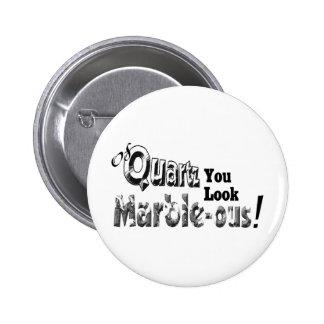 Of Quartz You Look Marble-ous Pinback Button