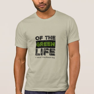 `Of The Green Life` T-Shirt