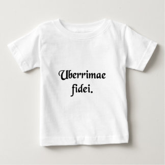 Of the utmost good faith. baby T-Shirt