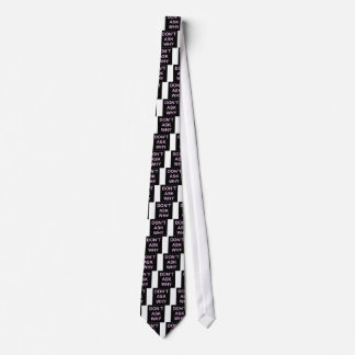 OF WHICH ASK WHY NECK TIE