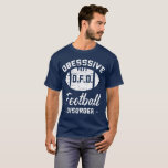OFD Is Obsessive Football Disorder T-shirt
