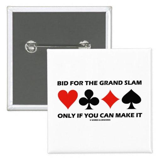 Oferta para el Grand Slam solamente si usted puede Pins