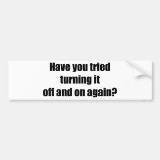 Off and on again bumper sticker
