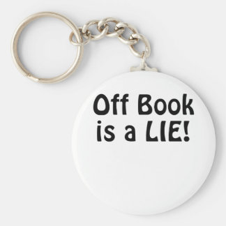 Off Book is a Lie Keychain