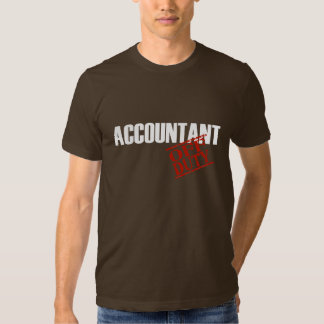 Off Duty Accountant Tee Shirt