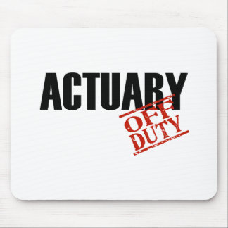 OFF DUTY ACTUARY LIGHT MOUSE PAD