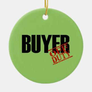 OFF DUTY Buyer Ceramic Ornament