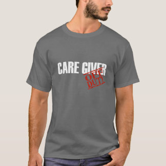 Off Duty Care Giver T-Shirt