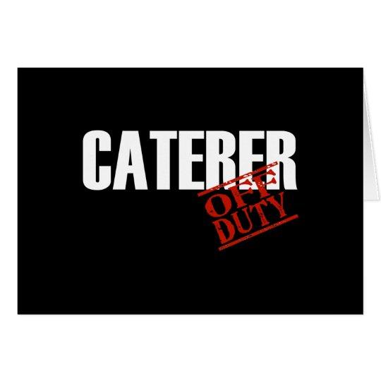 OFF DUTY CATERER DARK CARD