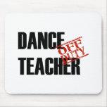 OFF DUTY DANCE TEACHER LIGHT MOUSE PAD
