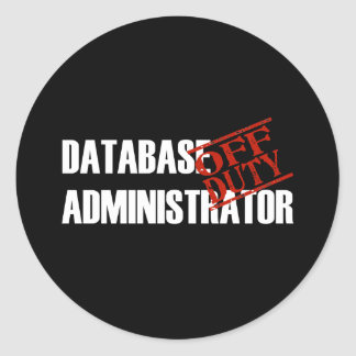 OFF DUTY DATABASE ADMIN DARK CLASSIC ROUND STICKER