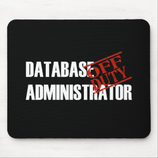 OFF DUTY DATABASE ADMIN DARK MOUSE PAD