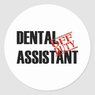 OFF DUTY DENTAL ASSISTANT LIGHT CLASSIC ROUND STICKER