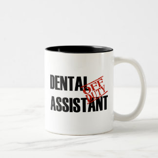 OFF DUTY DENTAL ASSISTANT Two-Tone COFFEE MUG